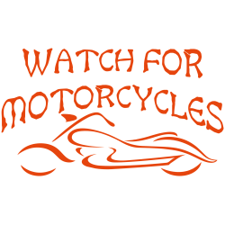 Watch for Motorcycles Chopper